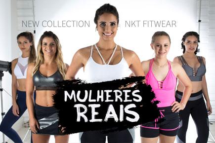 Coleção Mulheres Reais - NKT Fitwear Moda Fitness